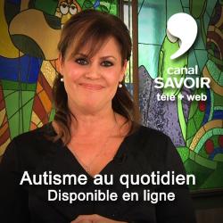 Autisme au quotidien avec Patricia Paquin | Disponible en ligne